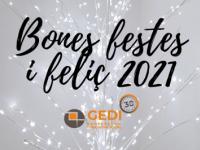 Gedi us desitja unes bones festes i un feliç 2021